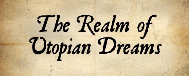 The Realm of Utopian Dreams (RUD)
